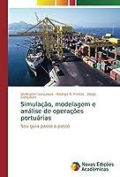 Simulação, modelagem e análise de operações portuárias: Seu guia passo a passo