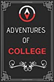 Adventures of College: Perfect Gift Who Love Adventure (100 Pages, Design Notebook, 6 x 9) (Cool Idea Notebooks) Paperback