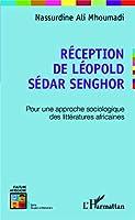 Réception de Léopold Sédar Senghor: Pour une approche sociologique des littératures africaines