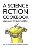 A Science Fiction Cookbook: And guide to edible niceties (English Edition)