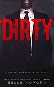 Dirty (Raw Family Book 2) by [Aurora, Belle]