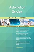 Automation Service A Complete Guide - 2019 Edition