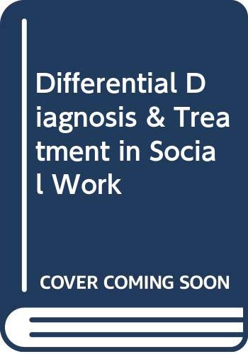 Download Differential Diagnosis & Treatment in Social Work 002932730X