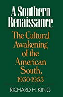 Southern Renaissance: The Cultural Awakening of the American South, 1930-1955