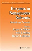 Enzymes in Nonaqueous Solvents: Methods and Protocols (Methods in Biotechnology)