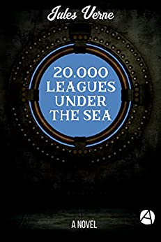 20,000 Leagues Under the Sea: A Novel (Annotated) (ApeBook Classics 49) by [Verne, Jules]