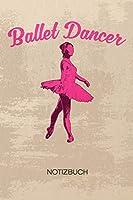 NOTIZBUCH A5 Dotted: Ballerina Notizheft GEPUNKTET 120 Seiten - Balletttanz Notizblock Balletttaenzerin Skizzenbuch - Ballett Geschenk fuer Taenzer Taenzerin Tanzpartner