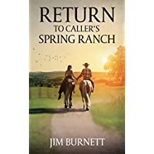 Return to Caller's Spring Ranch: A Western Adventure (The Caller's Spring Ranch Western Series Book 2)