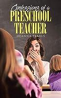 Confessions of a Preschool Teacher