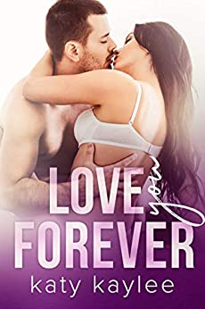 Love You Forever (Second Chances Forever Book 2) by [Kaylee, Katy]