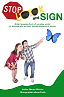 Stop, Look and Sign: A Sign Language Book of Everyday Words for Learners Who Are Deaf, Hearing Impaired or Autistic