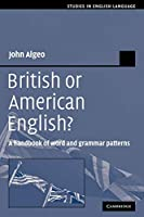 British or American English?: A Handbook of Word and Grammar Patterns (Studies in English Language)