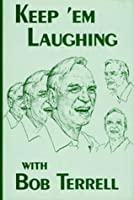 Keep 'Em Laughing With Bob Terrell
