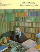 The New Painting Impressionism 1874-1886: Documentation