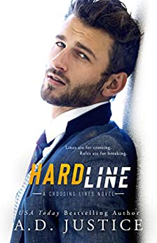Hard Line: (A Stand-Alone Second Chance Romance) (Crossing Lines Book 3) by [Justice, A.D.]