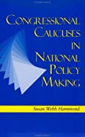 Congressional Caucuses in National Policy Making