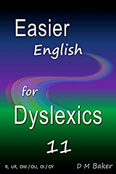 Easier English for Dyslexics 11: R,  UR,  OW / OU,  OI / OY by [Baker, D M]