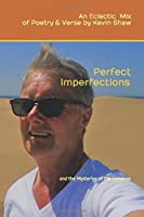 Perfect Imperfections: and the Mysteries of the Universe