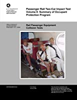 Passenger Rail Two-Car Impact Test?: Summary of Occupant Protection Program