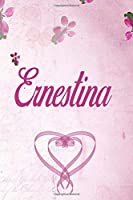 Ernestina: Personalized Name Notebook/Journal Gift For Women & Girls 100 Pages (Pink Floral Design) for School, Writing Poetry, Diary to Write in, Gratitude Writing, Daily Journal or a Dream Journal.