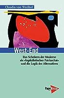 West-End: Das Scheitern der Moderne als »kapitalistisches Patriarchat« und die Logik der Alternativen