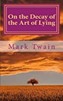 On the Decay of the Art of Lying [並行輸入品]