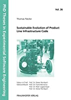 Sustainable Evolution of Product Line Infrastructure Code. (PhD Theses in Experimental Software Engineering)