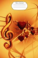 Music Journal: Hearts and Notes Design: A 100 page musical staff lined journal for you to jot down your musical compositions