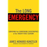 Long Emergency: Surviving the Converging Catastrophes of the Twenty-first Century