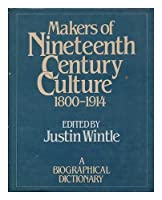 Makers of Nineteenth Century Culture: 1800-1914