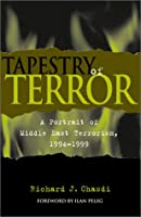 Tapestry of Terror: A Portrait of Middle East Terrorism, 1994-1999