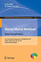 Human Mental Workload: Models and Applications: First International Symposium, H-WORKLOAD 2017, Dublin, Ireland, June 28-30, 2017, Revised Selected Papers (Communications in Computer and Information Science)