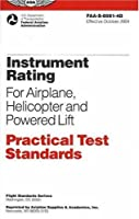 Instrument Rating: Practical Test Standards for Airplane, Helicopter, Powered Life : FAA-S-8081-4D (Practical Test Standards series)