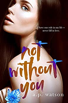 Not Without You (By Your Side Series Book 3) by [Watson, A.P.]