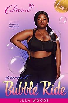 Sweet Bubble Ride - Danita: a BBW Romance (Curvesome Book 2) by [Woods, Lula]