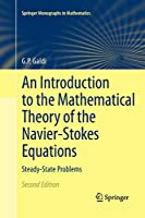 An Introduction to the Mathematical Theory of the Navier-Stokes Equations: Steady-State Problems (Springer Monographs in Mathematics)
