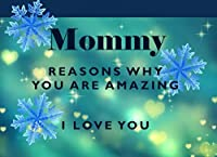 Reasons Why You Are Amazing - I Love You Mommy: Perfect Christmas Gift for Mommy - I Love You Because - Fill In The Blank Book Gift - Why You Are The Best Prompt Journal - 20 Reasons I Love You Write In List