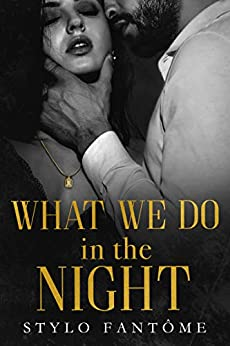 What We Do in the Night (Day to Night Book 1) by [Fantome, Stylo]