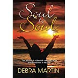 Soul to Soul: True stories of evidential communication from loved ones in Heaven.