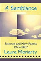 A Semblance: Selected And New Poems: 1975-2006