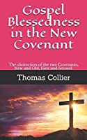Gospel Blessedness in the New Covenant: The distinction of the two Covenants,  New and Old, First and Second. (Baptist Reprints)