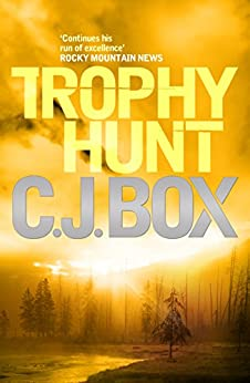 Trophy Hunt (Joe Pickett series) by [Box, C.J.]