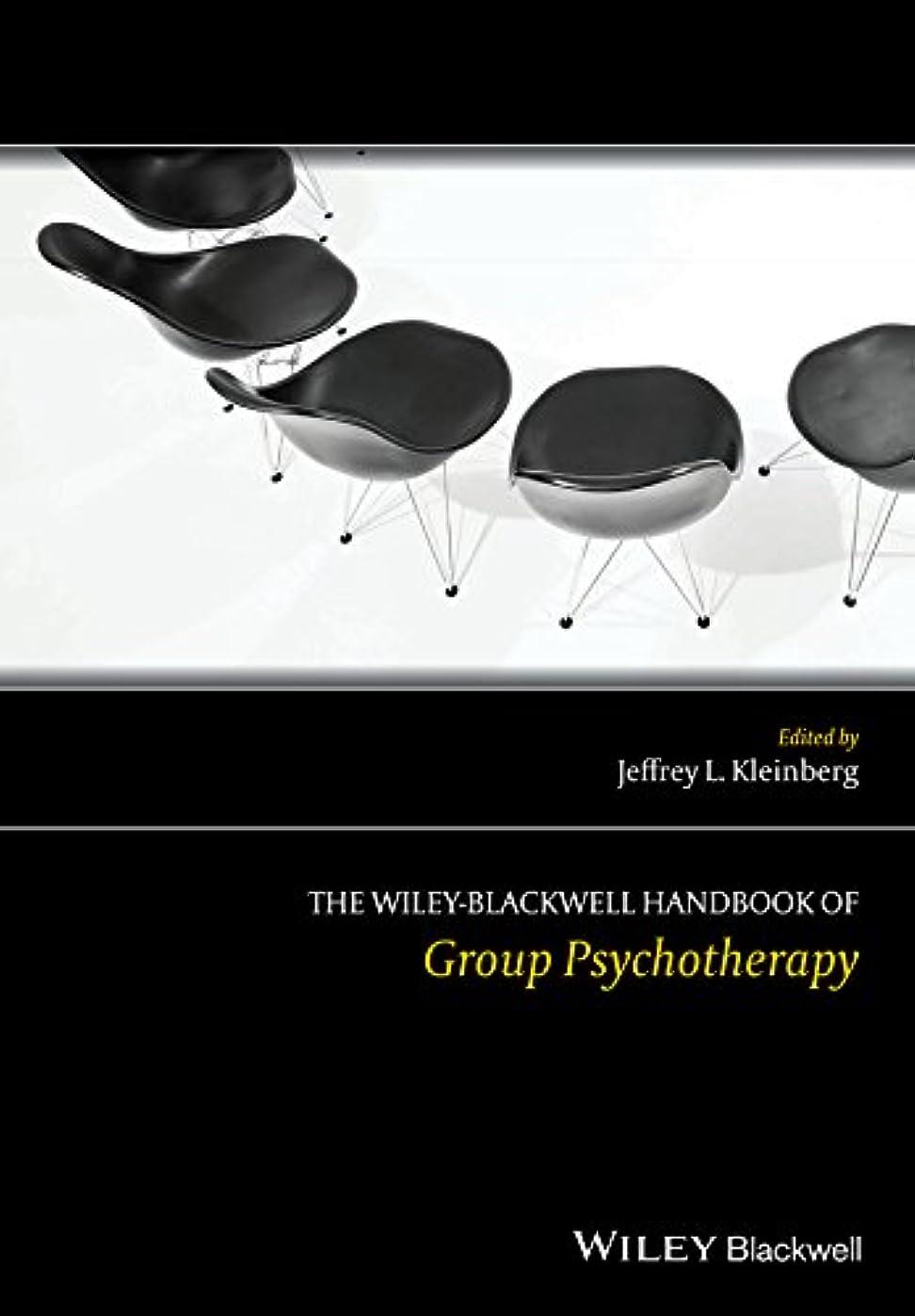 うめき声謝るそのThe Wiley-Blackwell Handbook of Group Psychotherapy (Wiley Clinical Psychology Handbooks)