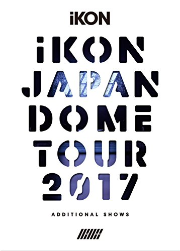 iKON JAPAN DOME TOUR 2017 ADDITIONAL SHOWS(DVD3枚組+CD2枚組)(スマプラ対応)(初回生産限定盤)