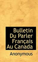 Bulletin Du Parler Fran Ais Au Canada