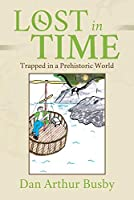 Lost In Time: Trapped In A Prehistoric World
