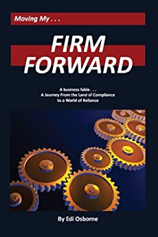 Firm Forward: A Journey From the Land of Compliance to a World of Reliance by [Osborne, Edi]