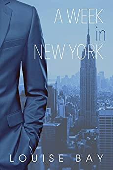 A Week in New York (The Empire State Series Book 1) by [Bay, Louise]