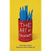 The Art of Creativity: The Daily Habits of Highly Creative People
