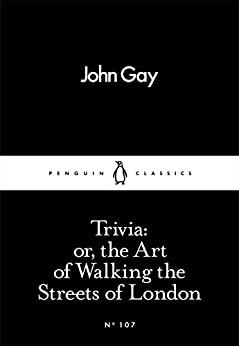 Trivia: or, the Art of Walking the Streets of London (Penguin Little Black Classics) by [Gay, John]